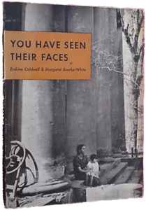 Erskine Caldwell and Margaret Bourke-White, You Have Seen Their Faces (1937) (book cover)